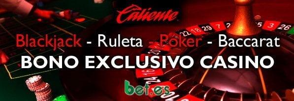 Bono Exclusivo Casino Caliente.MX para apuestas en variados juegos de casino.
