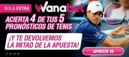 Wanabet: devolución de la mitad de tu apuesta si aciertas 4 de tus 5 pronósticos de tenis
